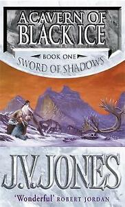 A Cavern Of Black Ice: Book 1 of the Sword of Shadows, Jones, J. V., Very Good B