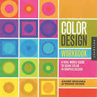 Color Design Workbook: A Real World Guide to Using Color in Graphic Design by Rockport Publishers Inc. (Paperback, 2008)