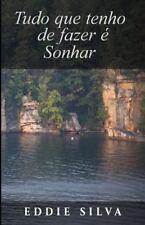 Tudo Que Tenho de Fazer é Sonhar by Eddie Silva (2016, Paperback)