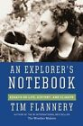 An Explorer's Notebook: Essays on Life, History & Climate by Tim Flannery (Hardback, 2014)