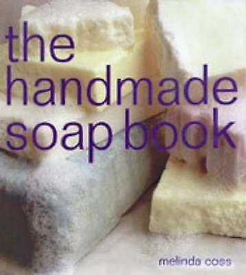 """AS NEW"" The Handmade Soap Book (The Handmade Series), Melinda Coss, Book"
