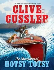 The Adventures of Hotsy Totsy by Clive Cussler (2010, Hardcover)