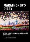 Marathoner's Diary: Keep Your Running Memories Forever by Dariusz Janczewski (Paperback / softback, 2011)