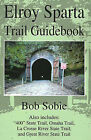 Elroy Sparta Trail Guidebook: Also Includes:  400  State Trail, Omaha Trail, La Crosse River State Trail, and Great River State Trail by Bob Sobie (Paperback / softback, 2001)