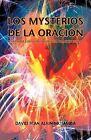 Los Mysterios de La Oraci N: Entender Los Secretos de Una Oraci N Efficaz by David Jean Alain Mutamba (Paperback / softback, 2011)