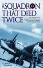 The Squadron That Died Twice by John Blake Publishing Ltd (Hardback, 2015)