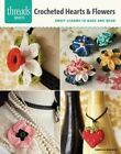 Crocheted Hearts & Flowers: Sweet Charms to Make and Wear by Vanessa Mooncie (Paperback, 2014)