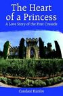 The Heart of a Princess 9781418416874 by Candace Hamby Book