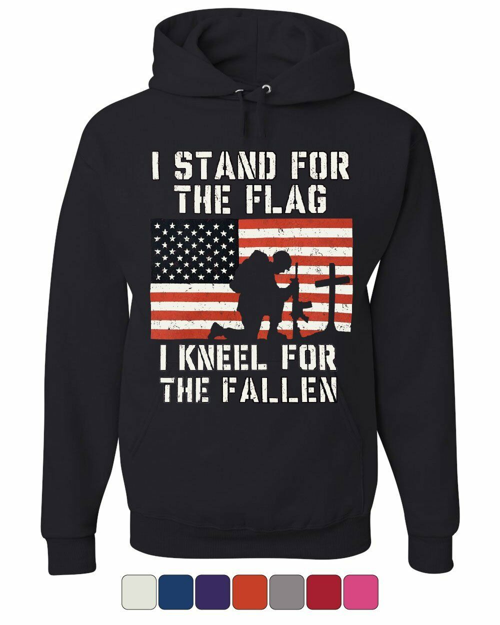 I Stand for the Flag I Kneel for the Fallen Hoodie Patriotic Military