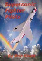 Supersonic Fighter Pilots By R. Knott (usn Vought F-8 Pilot, Vfp-63, Vf-51)