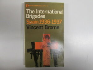 Acceptable  THE INTERNATIONAL BRIGADES Spain 19361939  Brome Vincent 196701 - Ammanford, United Kingdom - Acceptable  THE INTERNATIONAL BRIGADES Spain 19361939  Brome Vincent 196701 - Ammanford, United Kingdom