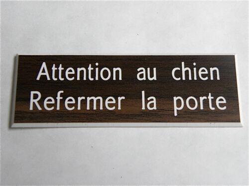 petit format 12 COULEURS plaque gravée ATTENTION AU CHIEN REFERMER LA PORTE