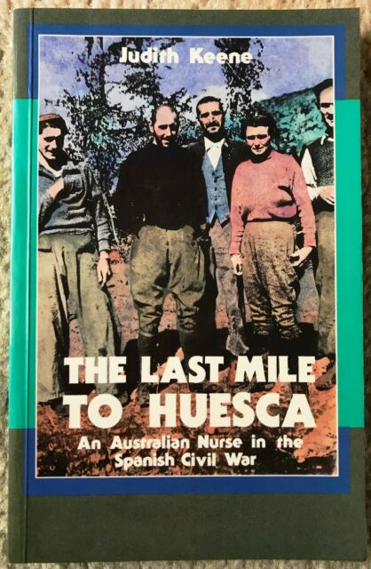 The Last Mile to Huesca by Judith Keene/ 1st Ed/ Signed/ 1988