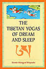 The Tibetan Yogas of Dream and Sleep by Wangyal Rinpoche Tenzin (Paperback, 1998)