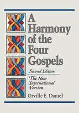 A Harmony of the Four Gospels : The New International Version by Orville E. Daniel (1996, Paperback)