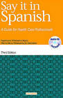 Say It in Spanish: A Guide for Health Care Professionals by Maria Elena Villanueva, Esperanza Villanueva Joyce (Paperback / softback, 2003)