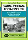 Saxmundham to Yarmouth by Richard Adderson, Graham Kenworthy (Hardback, 2001)