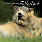 The Funny Thing about Fatherhood by Bonnie Louise Kuchler (Hardback, 2012)