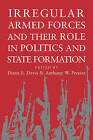 Irregular Armed Forces and Their Role in Politics and State Formation by Cambridge University Press (Paperback, 2008)