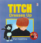Titch Dresses Up by Pat Hutchins (Paperback, 1998)