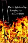 Poetic Spirituality Stepping From The Darkness by James E Deevers 9781420885194