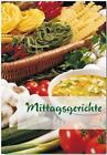 Möhrlein-Yilmaz, M: Mittagsgerichte von Marion Möhrlein-Yilmaz (2009, Geheftet)