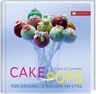 Cakepops von Clare O'Connell (2014, Gebundene Ausgabe)