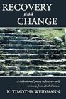 Recovery and Change Marcus Cates iUniverse Paperback / Softback 9780595491124