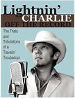 Lightnin' Charlie Off the Record the Trials and Tribulations of a Travelin' Troubadour Second Edition by Charlie Dolinger (Paperback / softback, 2012)
