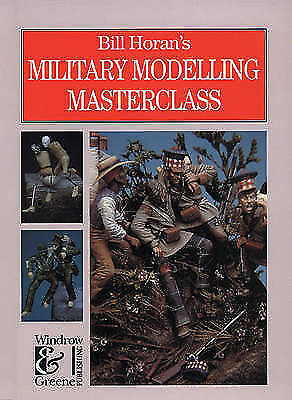 Bill Horan's Military Modelling Masterclass-ExLibrary