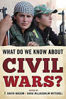 What Do We Know About Civil Wars? by Rowman & Littlefield (Hardback, 2016)