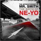The Apprenticeship of Mr. Smith (The Birth of Ne-Yo) by Shaffer Smith (Ne-Yo)/Ne-Yo (CD, Nov-2010, Modulor)