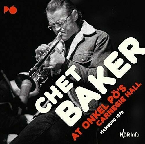 At Onkel Po's Carnegie Hall Hamburg 1979 by Chet Baker Quartet (CD,  Mar-2017, 2 Discs, Jazzline Records) for sale online | eBay