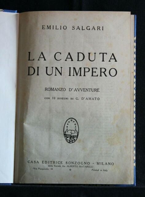LA CADUTA DI UN IMPERO. Emilio Salgari. Sonzogno.