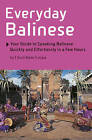 Everyday Balinese: Your Guide to Speaking Balinese Quickly and Effortlessly in a Few Hours by I. Gusti Made Sutjaja (Paperback, 2009)