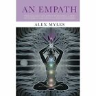 An Empath: The Highly Sensitive Person's Guide to Energy, Emotions & Relationships by Alex Myles (Paperback / softback, 2016)