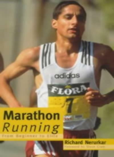 Marathon Running: From Beginner to Elite By Richard Nerurkar