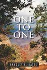 One to One by Bradley E Bates (Paperback / softback, 2011)