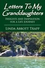 Letters to My Granddaughters by Linda Abbott Trapp 9781425739416