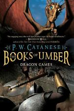The Books of Umber: Dragon Games 2 by P. W. Catanese (2011, Paperback)