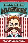 Fake Mustache : Or, How Jodie o'Rodeo and Her Wonder Horse (and Some Nerdy Kid) Saved the U. S. Presidential Election from a Mad Genius Criminal Mastermind by Tom Angleberger (2013, Paperback)