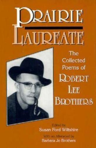 Prairie Laureate by Robert Lee Brothers (1998) PB 171218