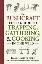 THE BUSHCRAFT FIELD GUIDE TO TRAPPING, GATHERING, & COOKING IN THE WILD - CANTER