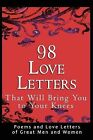 98 Love Letters That Will Bring You to Your Knees: Poems and Love Letters of Great Men and Women by Madrona Books (Paperback / softback, 2009)