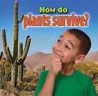 How Do Plants Survive? by Kelley MacAulay (Hardback, 2013)