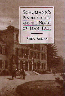 1 of 1 - Schumann's Piano Cycles and the Novels of Jean Paul (Eastman Studies in Music)