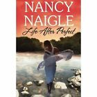 Life After Perfect by Nancy Naigle (Paperback, 2015)