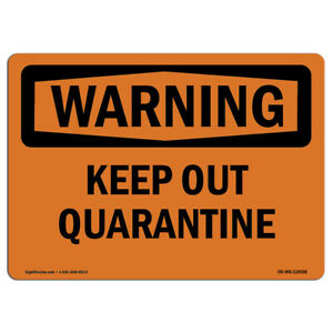 OSHA-WARNING-Sign-Keep-Out-Quarantine-Made-in-the-USA