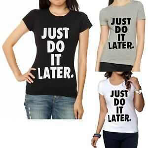 Women-039-s-Short-Sleeve-Crew-Neck-Just-Do-It-Later-Printed-T-Shirt-Size-8-14