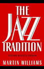 The Jazz Tradition by Martin T. Williams (Paperback, 1993)